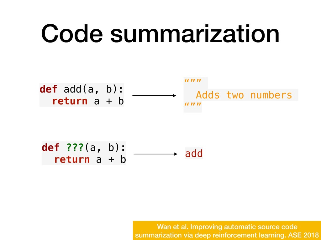 Code summarization Wan et al. Improving automat...