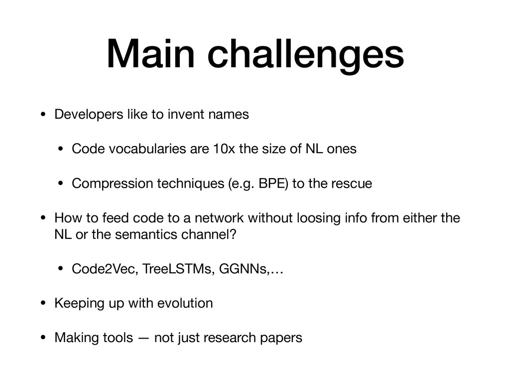 Main challenges • Developers like to invent nam...