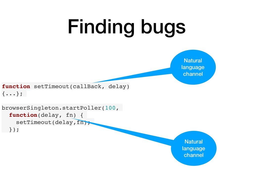 Finding bugs function setTimeout(callBack, dela...