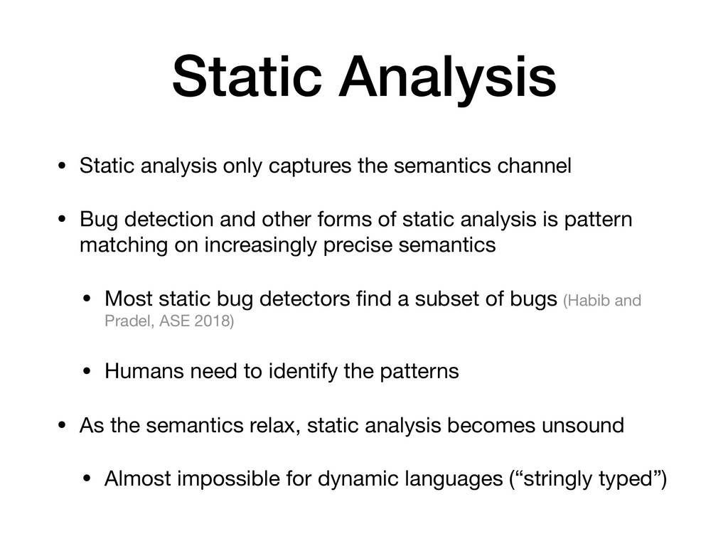 Static Analysis • Static analysis only captures...