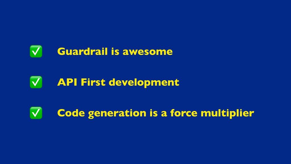 Guardrail is awesom e  API First developmen t  ...