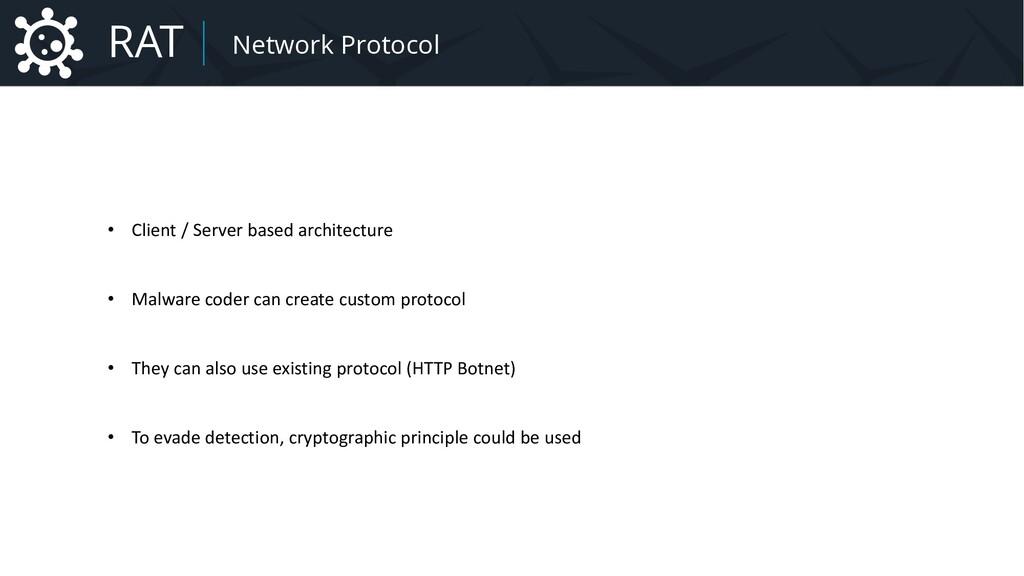 Malware Network Protocol • Client / Server base...