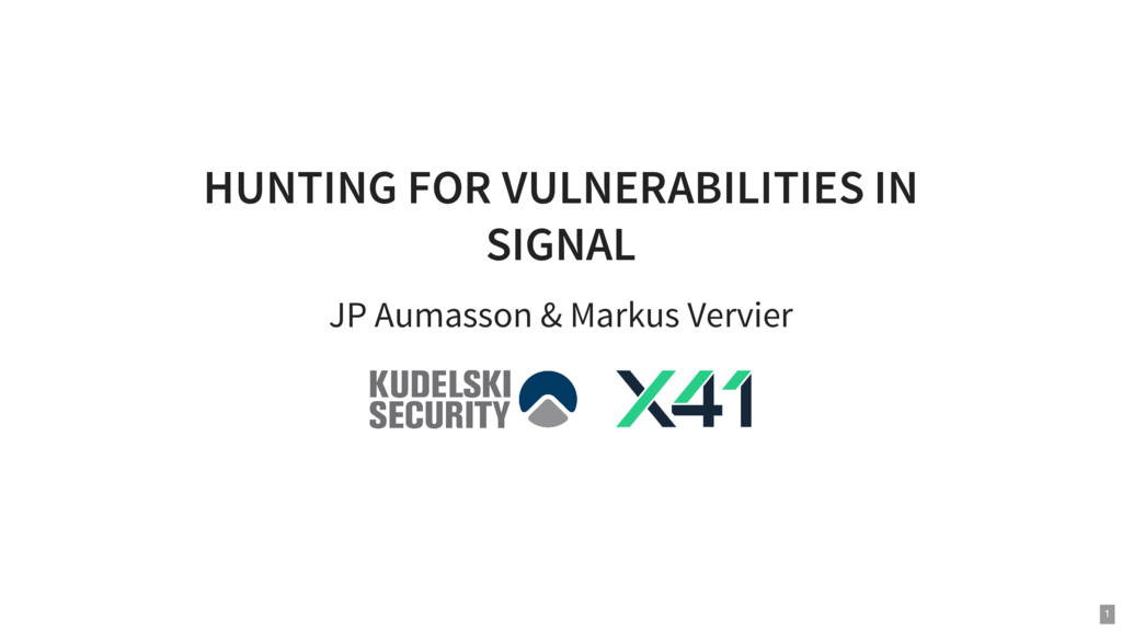 HUNTING FOR VULNERABILITIES IN SIGNAL JP Aumass...