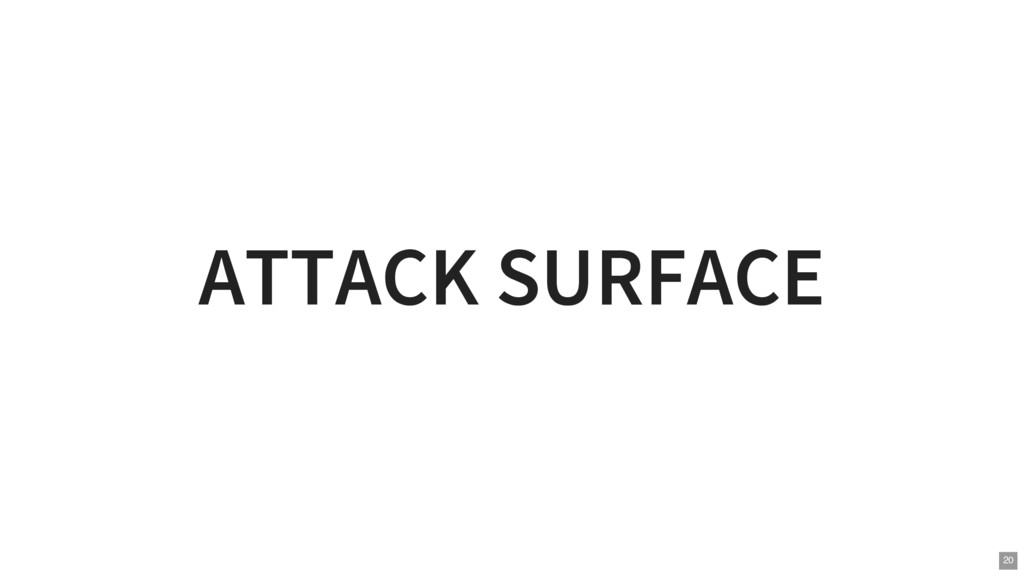 ATTACK SURFACE 20