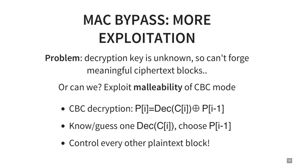 MAC BYPASS: MORE EXPLOITATION Problem: decrypti...