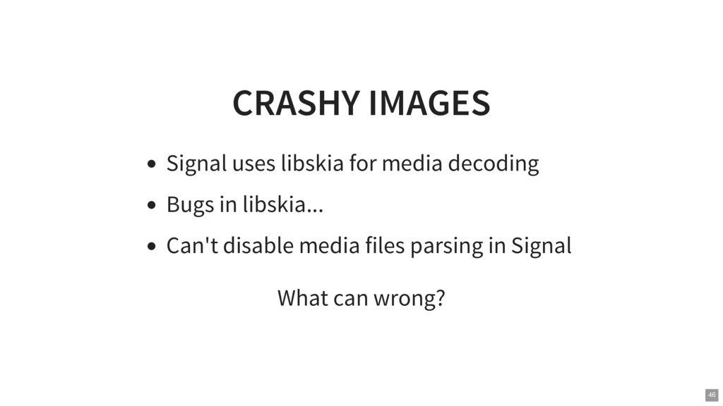 CRASHY IMAGES Signal uses libskia for media dec...