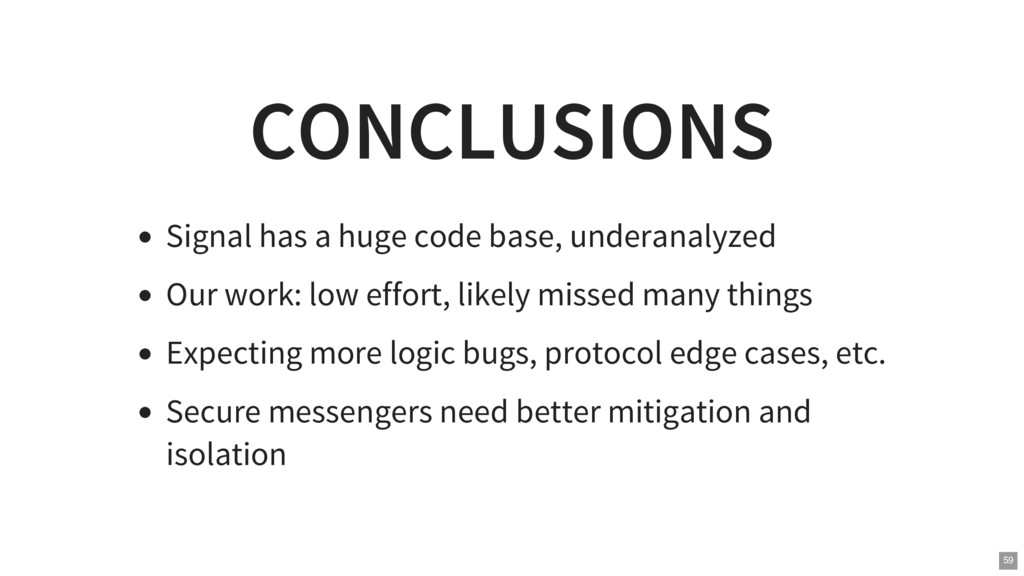 CONCLUSIONS Signal has a huge code base, undera...