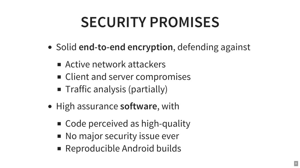 SECURITY PROMISES Solid end-to-end encryption, ...