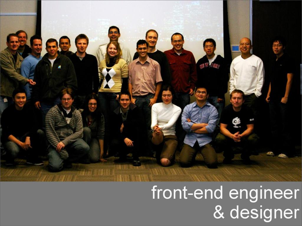 front-end engineer & designer