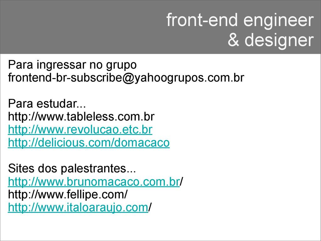 front-end engineer & designer Para ingressar no...
