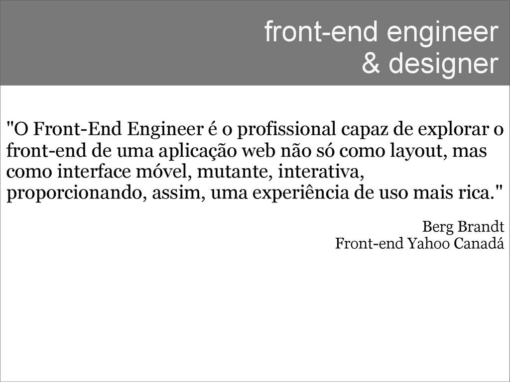 """front-end engineer & designer """"O Front-End Engi..."""