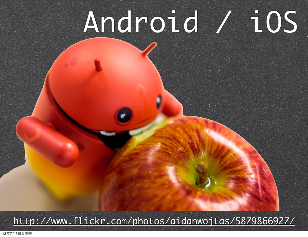 Android / iOS http://www.flickr.com/photos/aida...