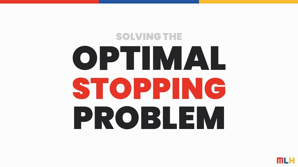 SOLVING THE OPTIMAL STOPPING PROBLEM