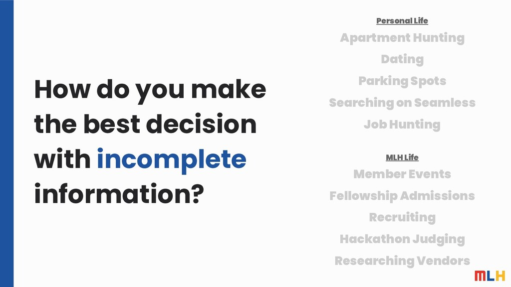 How do you make the best decision with incomple...