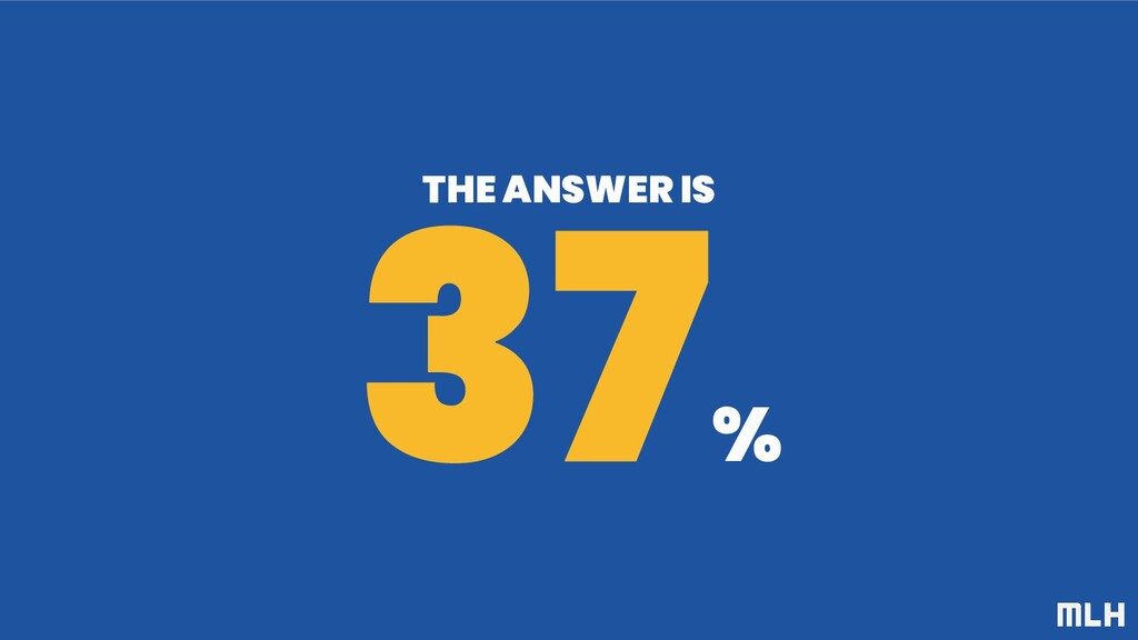 THE ANSWER IS 37 %