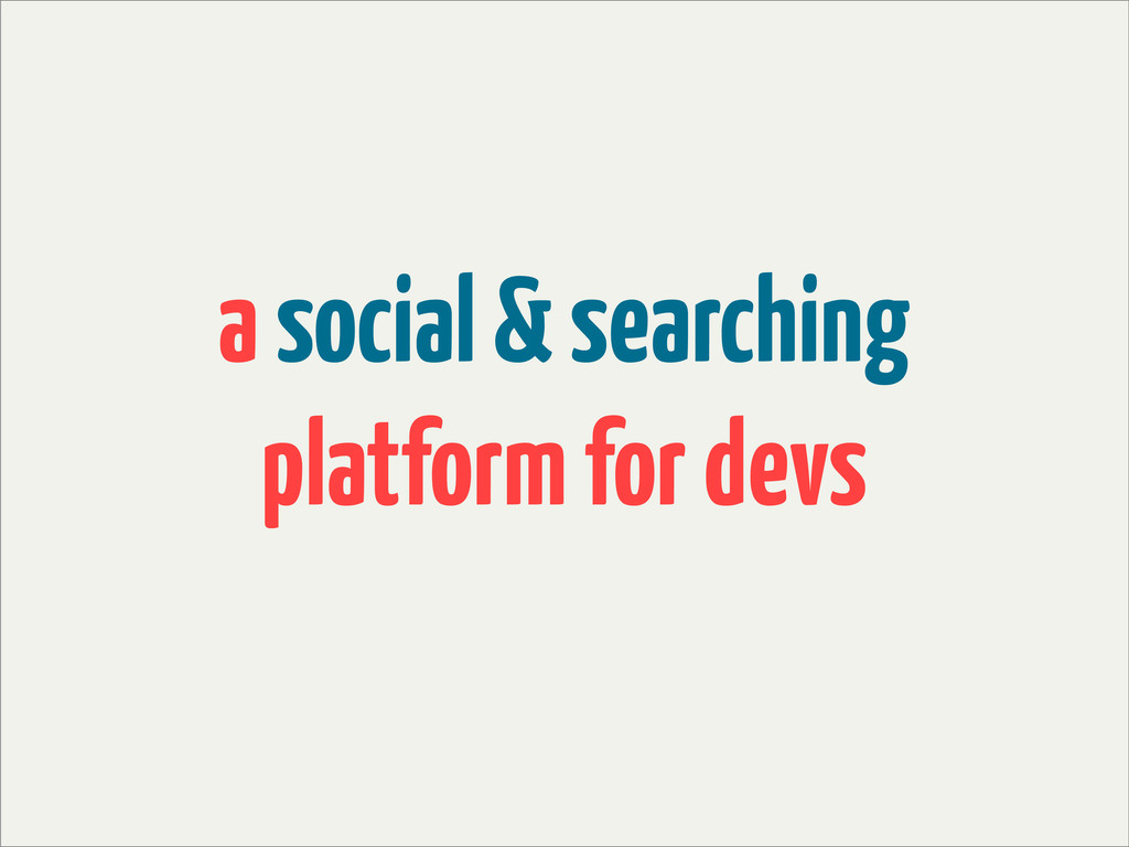 a social & searching platform for devs