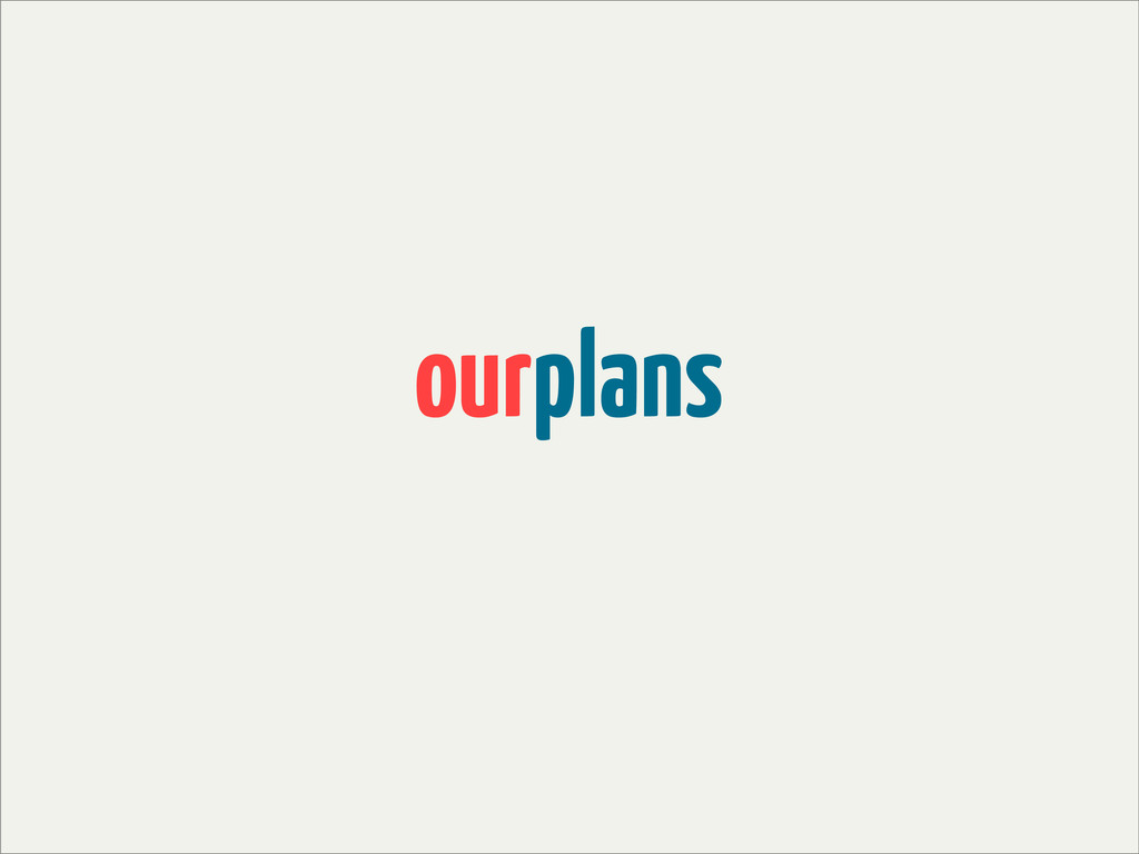 ourplans