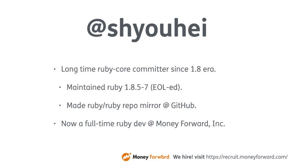 @shyouhei • Long time ruby-core committer since...