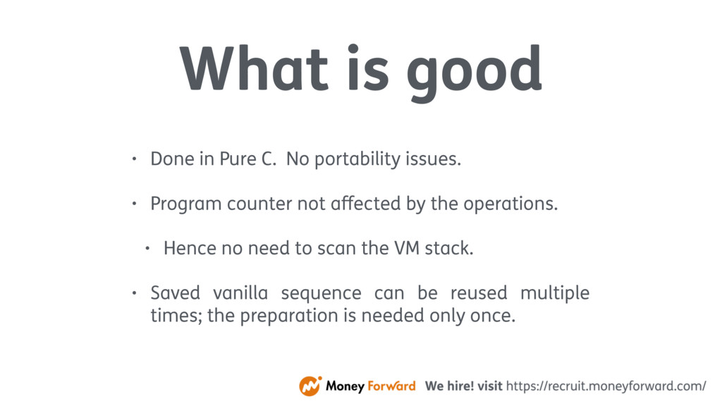 What is good • Done in Pure C. No portability i...