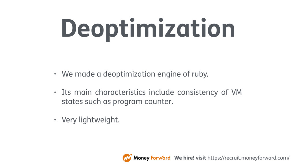 Deoptimization • We made a deoptimization engin...