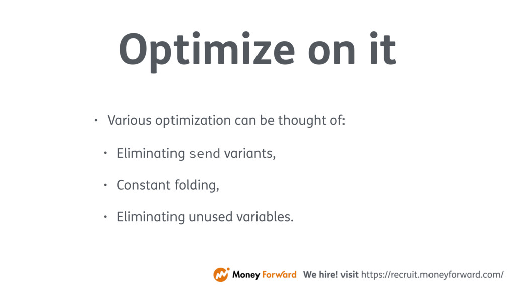 Optimize on it • Various optimization can be th...