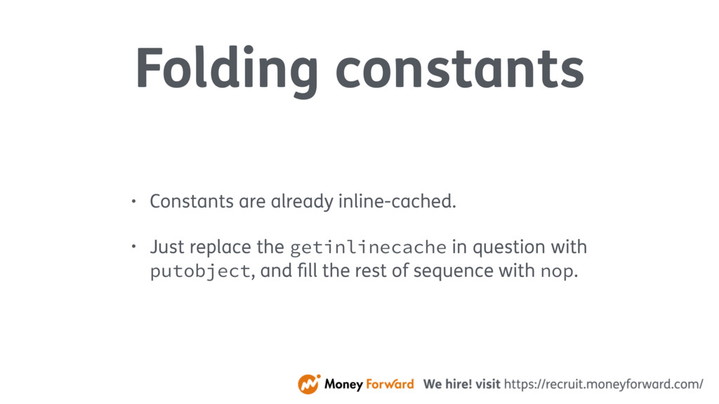 Folding constants • Constants are already inlin...