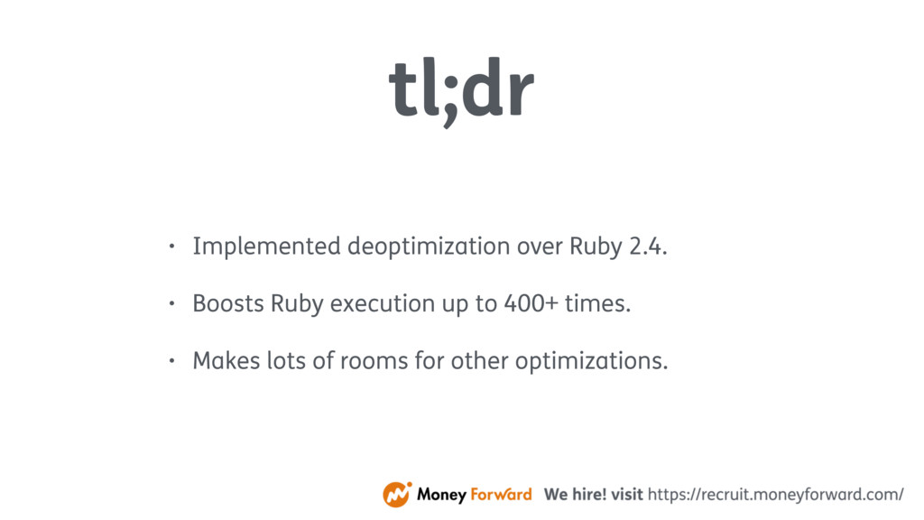tl;dr • Implemented deoptimization over Ruby 2....