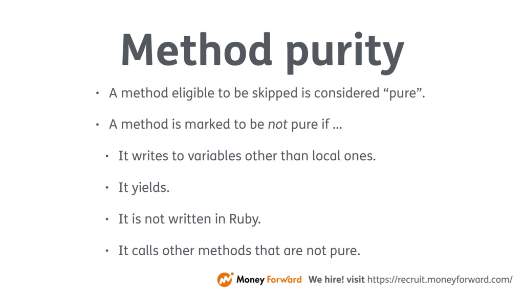 Method purity • A method eligible to be skipped...