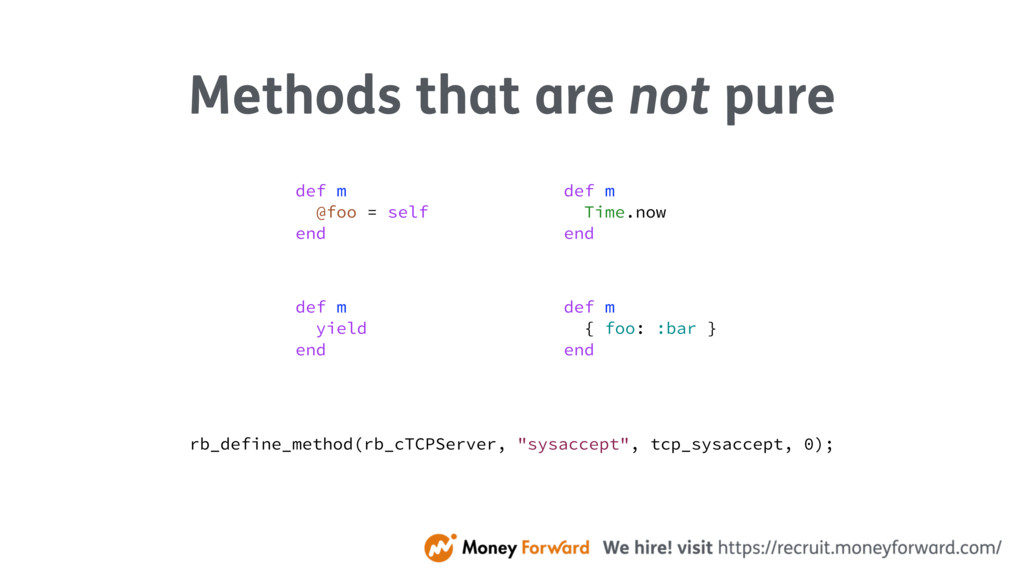 Methods that are not pure def m Time.now end de...
