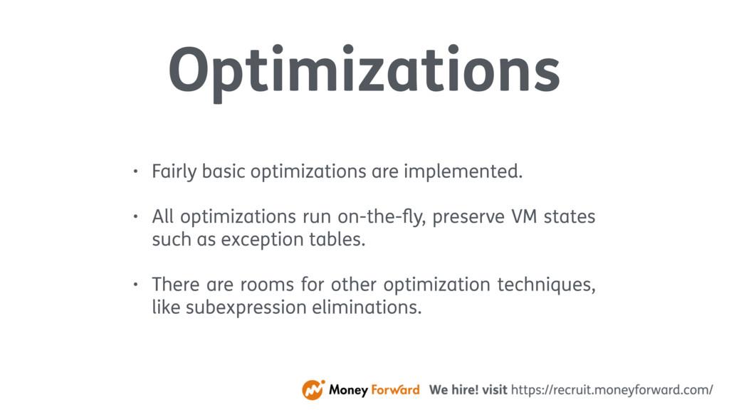 Optimizations • Fairly basic optimizations are ...