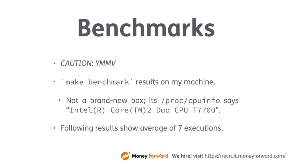 Benchmarks • CAUTION: YMMV • `make benchmark` r...