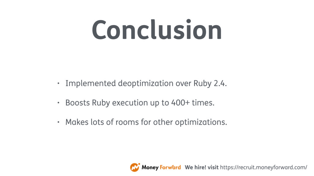 Conclusion • Implemented deoptimization over Ru...