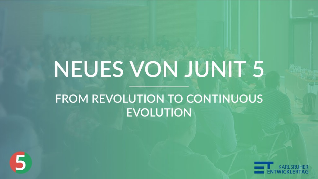 5 NEUES VON JUNIT 5 FROM REVOLUTION TO CONTINUO...