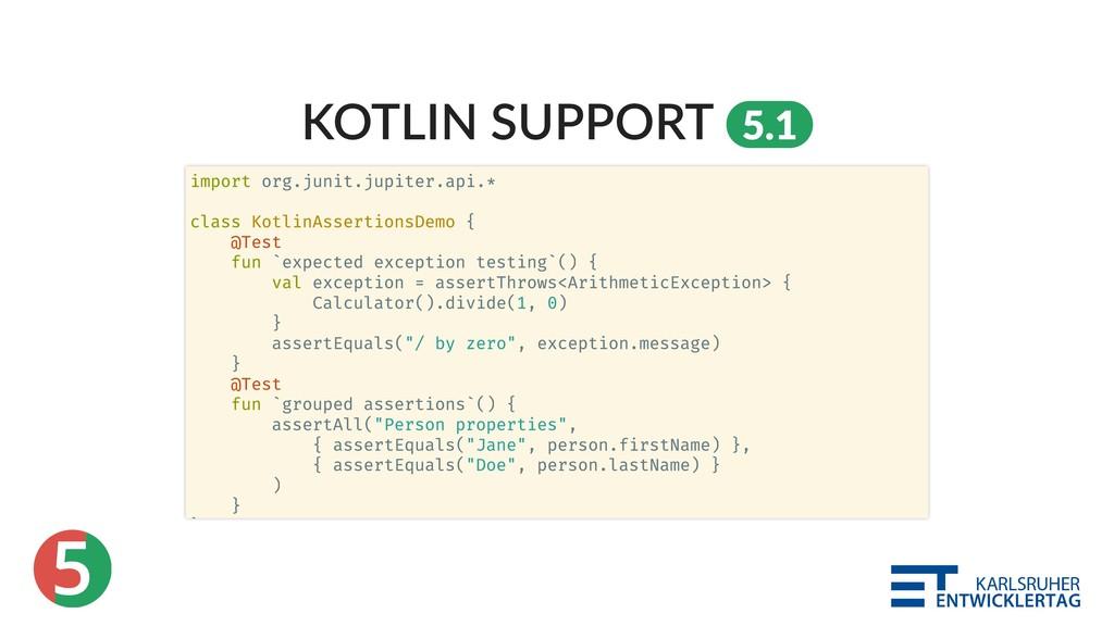 5 KOTLIN SUPPORT 5.1 import org.junit.jupiter.a...
