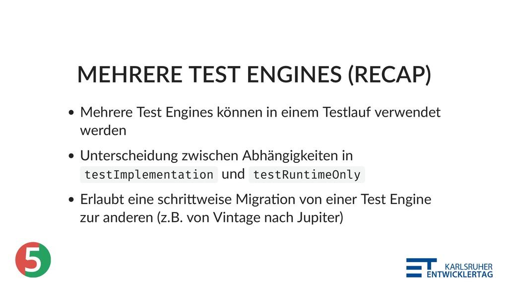 5 MEHRERE TEST ENGINES (RECAP) Mehrere Test Eng...