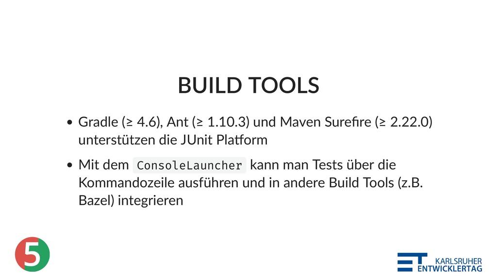 5 BUILD TOOLS Gradle (≥ 4.6), Ant (≥ 1.10.3) un...