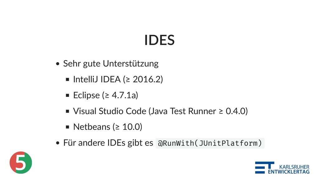 5 IDES Sehr gute Unterstützung IntelliJ IDEA (≥...