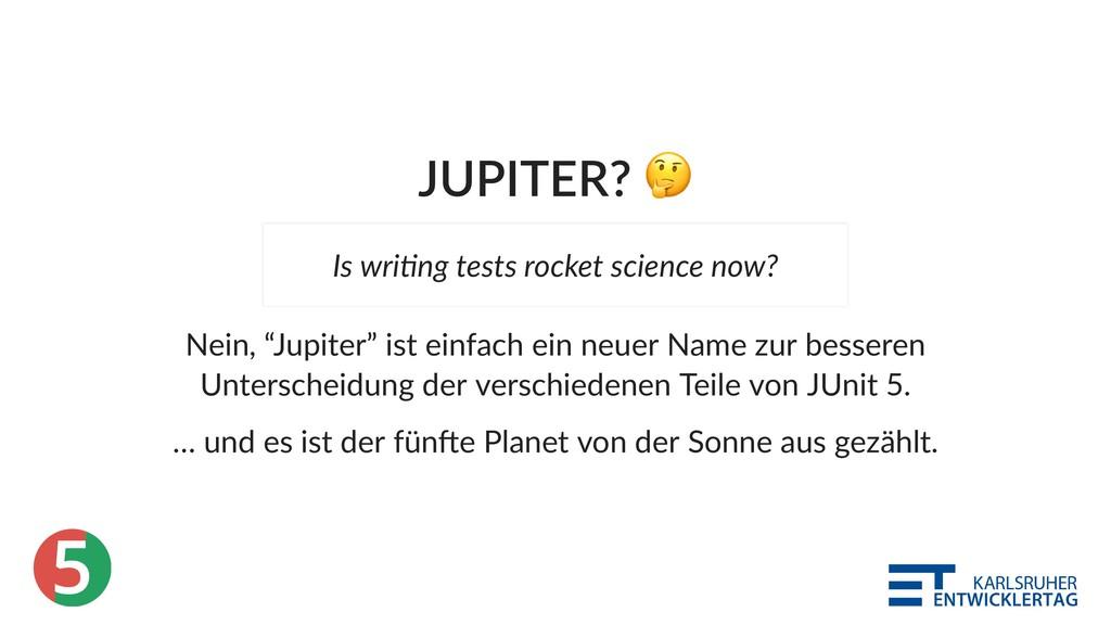 """5 JUPITER? Nein, """"Jupiter"""" ist einfach ein neue..."""