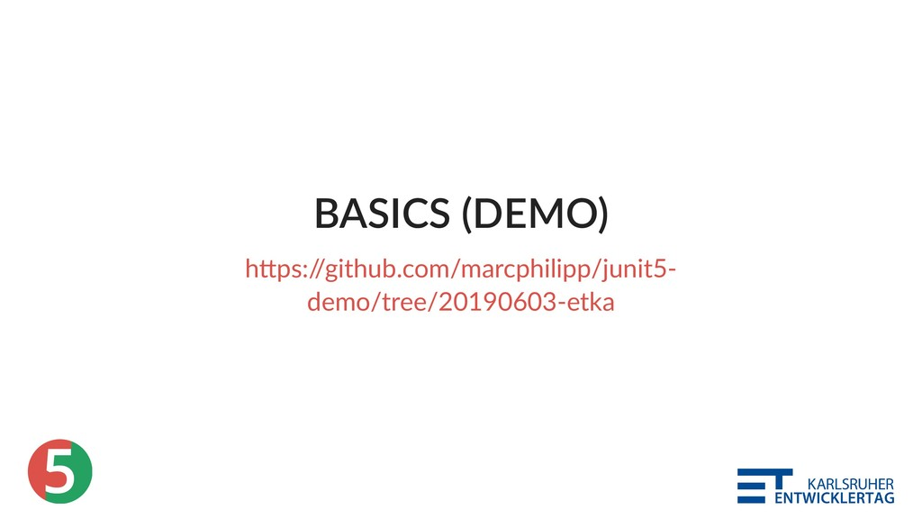 5 BASICS (DEMO) h ps:/ /github.com/marcphilipp/...