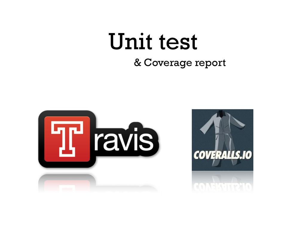 Unit test & Coverage report