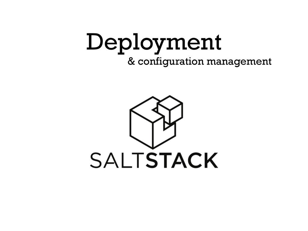 Deployment & configuration management