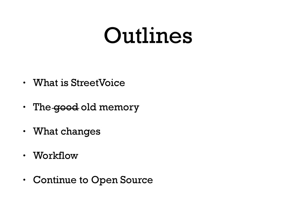 Outlines • What is StreetVoice • The good old m...