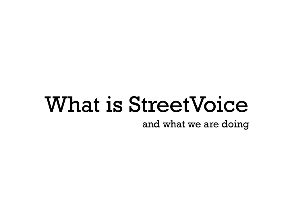 What is StreetVoice and what we are doing