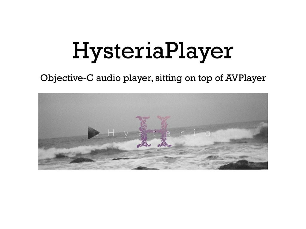 HysteriaPlayer Objective-C audio player, sittin...
