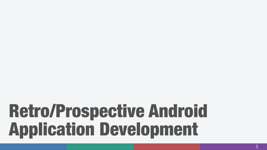 3 Retro/Prospective Android Application Develop...