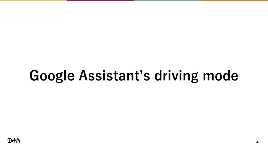 32 Google Assistant's driving mode