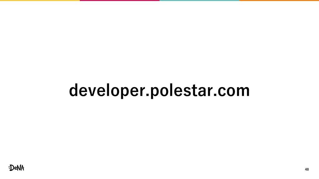 48 developer.polestar.com