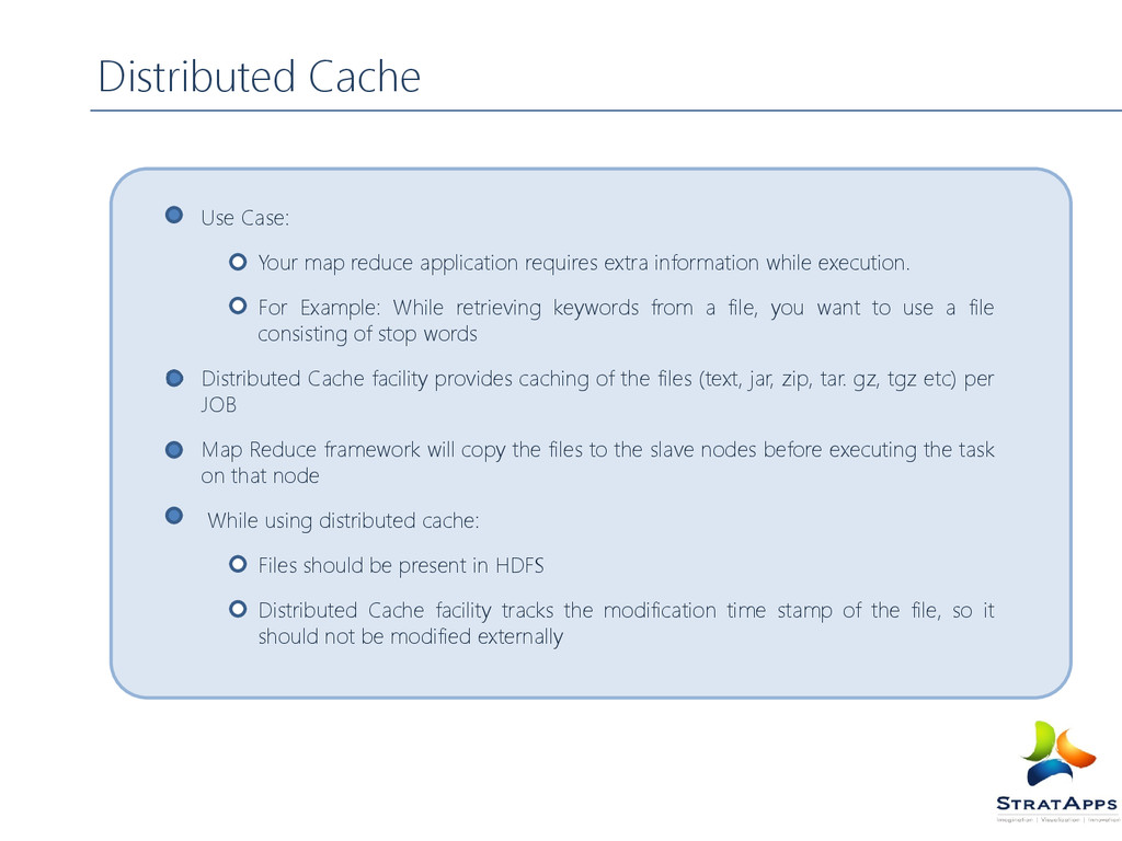 Distributed Cache Use Case: Your map reduce app...