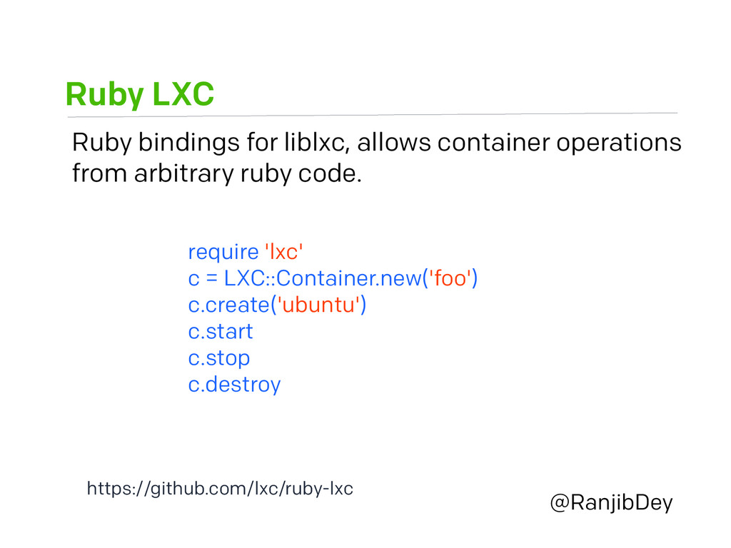 Ruby LXC @RanjibDey Ruby bindings for liblxc, a...