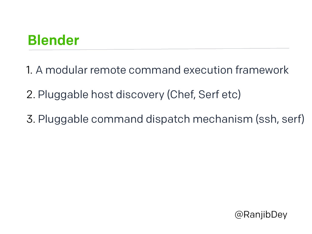 Blender @RanjibDey 1. A modular remote command ...